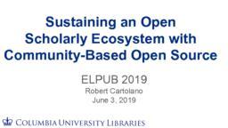 thumnail for 2019-06-03 ElPub Keynote - Sustaining Open Scholarly Ecosystem.pdf