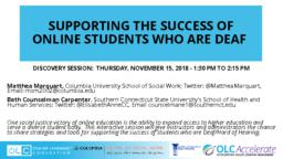 thumnail for Marquart and Counselman-Carpenter_Supporting the success of online students who are Deaf_OLC Accelerate_11.15.2018.pdf