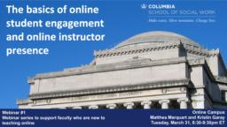 thumnail for Webinar #1 (Zoom version)_The basics of online student engagement and online instructor presence_Marquart and Garay_CSSW Series to support faculty transitioning to teaching online due to COVID-19.pdf