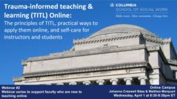 thumnail for Webinar #2 (Zoom version)_Trauma-informed teaching & learning online_Creswell Baez and Marquart_CSSW Series to support faculty transitioning to teaching online due to COVID-19.pdf
