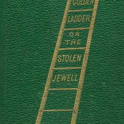 The     Golden Ladder; or, ...